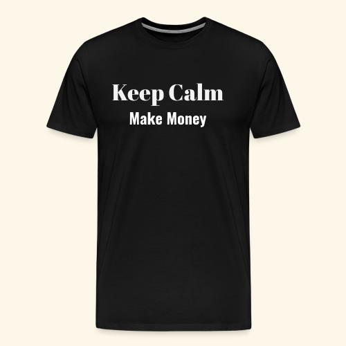 Keep Calm Make Money - Männer Premium T-Shirt