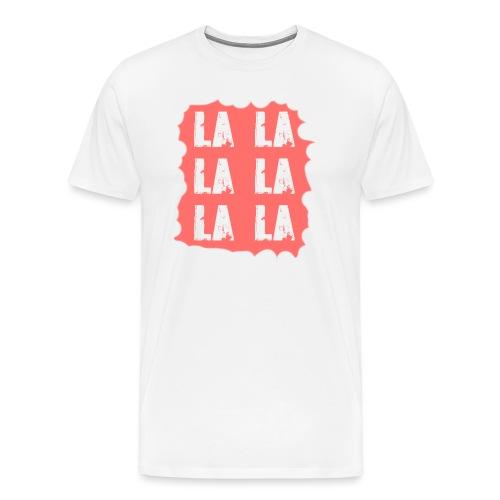 LA LA LA - Männer Premium T-Shirt