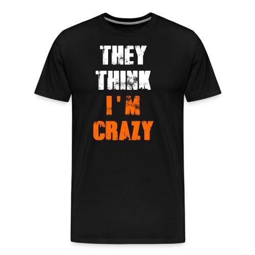 I'm Crazy - Männer Premium T-Shirt