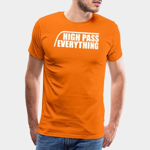 High Pass Everything - Männer Premium T-Shirt