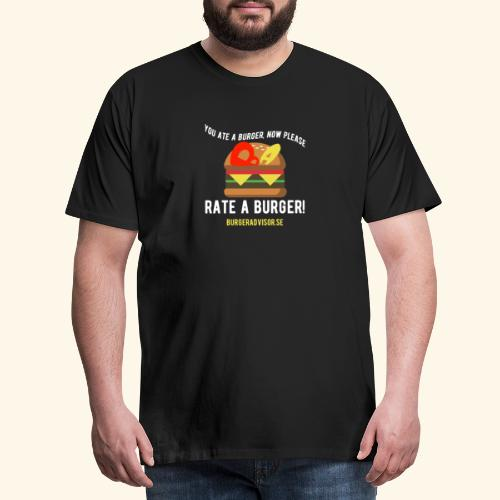 You ate a burger edition - Men's Premium T-Shirt