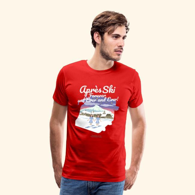 Apres Ski Forever | Ski T-Shirts