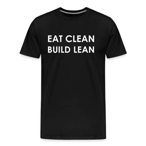 Eat Clean Build Lean - Men's Premium T-Shirt