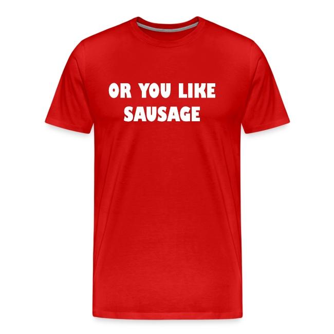 or you like sausage