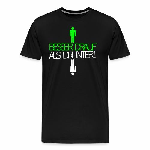 Besser drauf als drunter Rave Techno EMMA MDMA XTC - Männer Premium T-Shirt