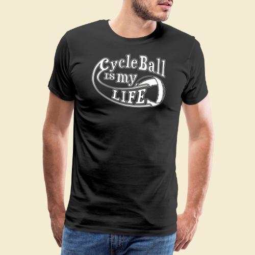 Radball | Cycle Ball is my Life - Männer Premium T-Shirt