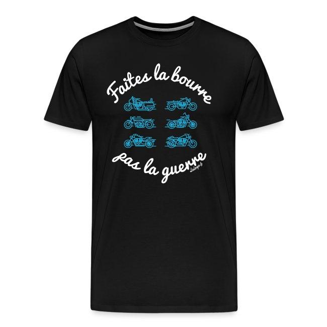 """T-shirt """"Faites la bourre pas la guerre"""""""