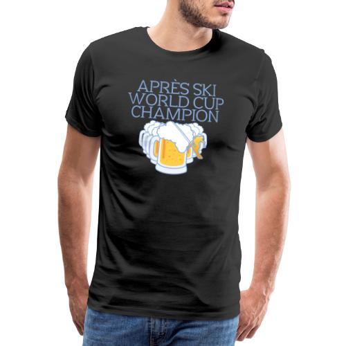 Après Ski World Cup Champion - Männer Premium T-Shirt