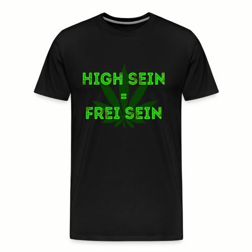 High sein = Frei sein - Männer Premium T-Shirt