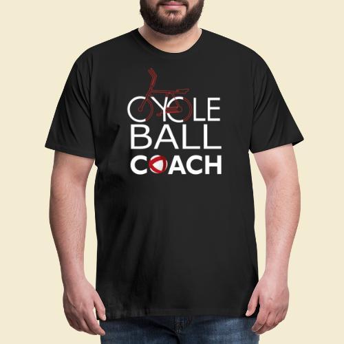Radball   Cycle Ball Coach - Männer Premium T-Shirt