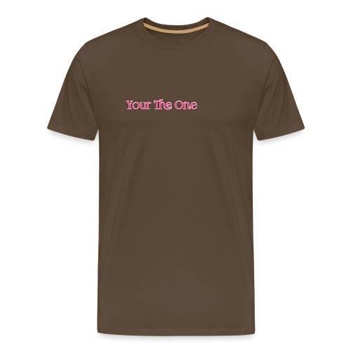 Your The One - Men's Premium T-Shirt
