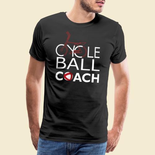 Radball | Cycle Ball Coach - Männer Premium T-Shirt