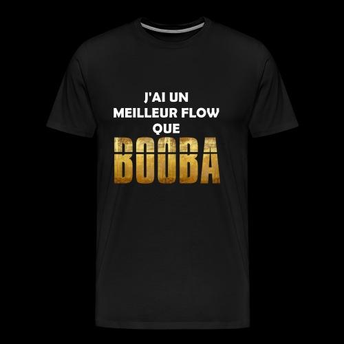 J'ai un meilleur flow que Booba - T-shirt Premium Homme