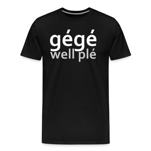 GGWP | gégé well plé - T-shirt Premium Homme