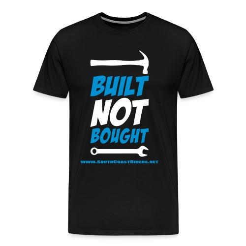 BUILT NOT BOUGHT - Men's Premium T-Shirt