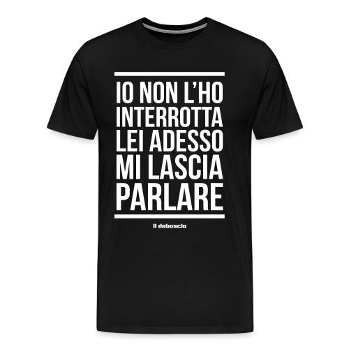 IO NON L'HO INTERROTTA - Maglietta Premium da uomo