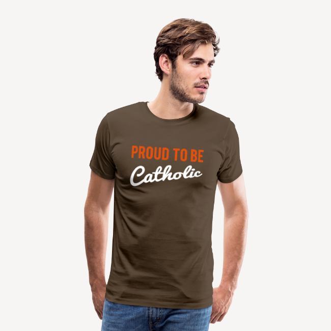 PROUD TO BE CATHOLIC