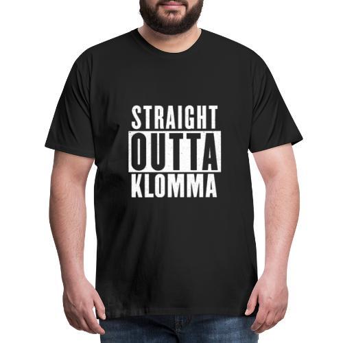 Straight outta Klomma - Männer Premium T-Shirt