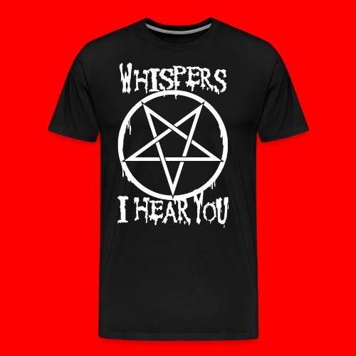 wHISPERSiHEARyou666 - Men's Premium T-Shirt