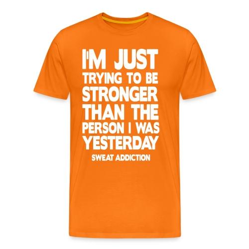 Stronger Than Yesterday - Miesten premium t-paita