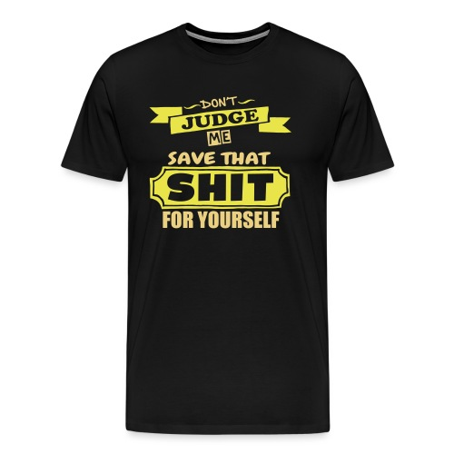 Don't Judge Me - Men's Premium T-Shirt