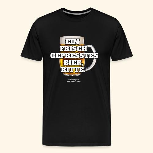 Bier T Shirt Frisch gepresst   witziger Spruch - Männer Premium T-Shirt