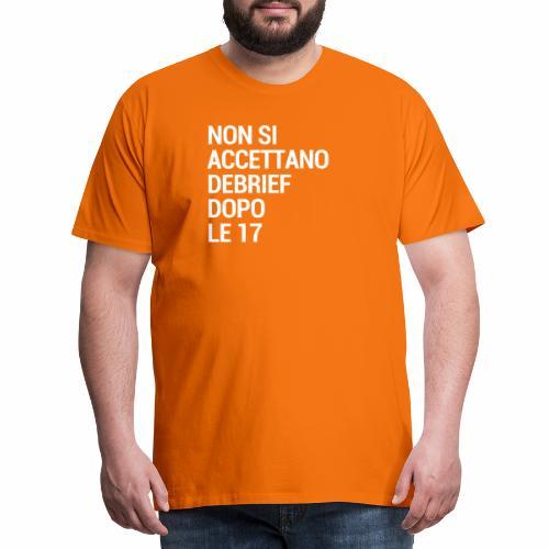 Debrief dopo le 17 - Maglietta Premium da uomo