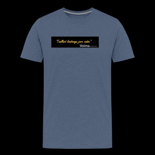 Voimavarat slogani - Miesten premium t-paita