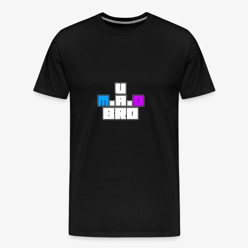 U M.A.D Bro? - Men's Premium T-Shirt