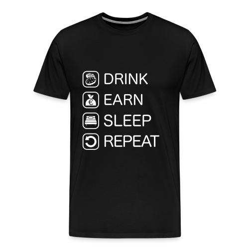DrinkEarnSleepRepeat_1609 - Männer Premium T-Shirt