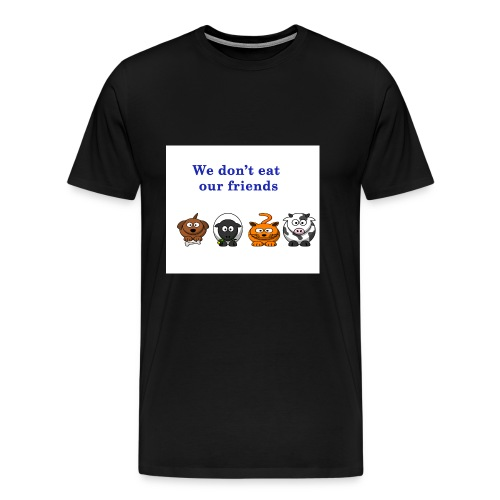 We don't eat our friends. - T-shirt Premium Homme