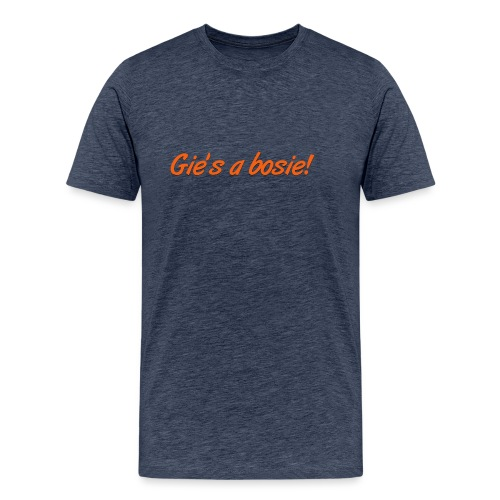 Gie s a bosie - Men's Premium T-Shirt