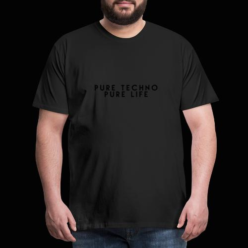 Pure Techno Pure Life Black - Männer Premium T-Shirt