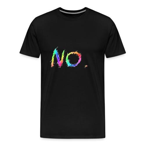 No. - Mannen Premium T-shirt