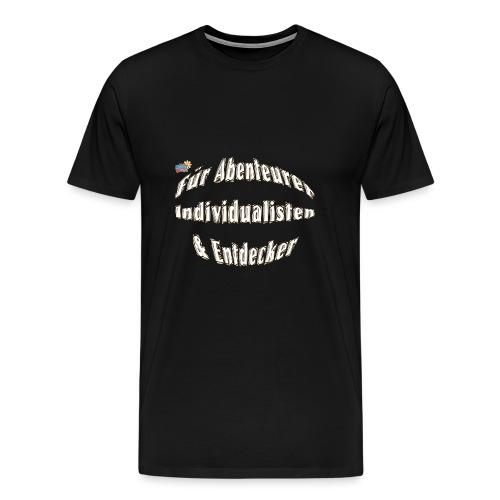 Abenteuerer Individualisten & Entdecker - Männer Premium T-Shirt