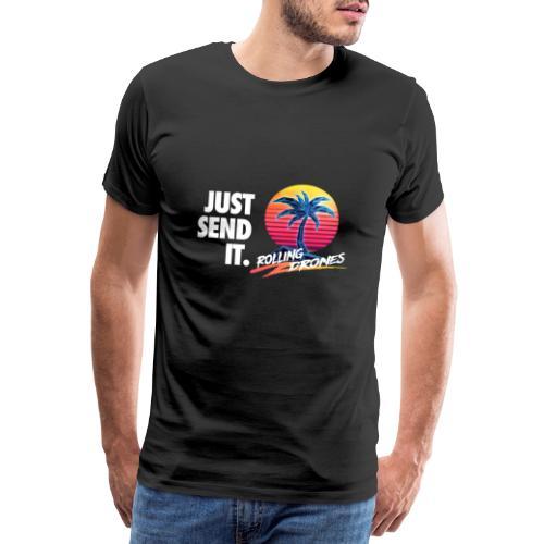 Just Send It @ RollingDrones - Men's Premium T-Shirt