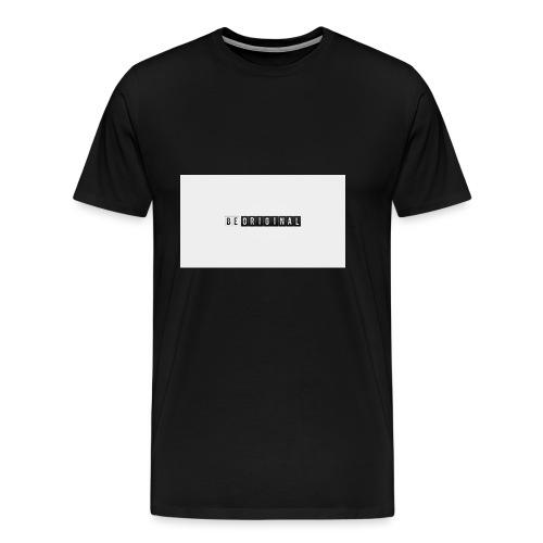 Be original - Camiseta premium hombre