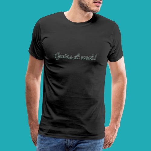 'Genius at work!' Design - Men's Premium T-Shirt