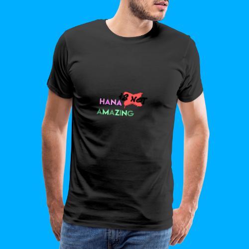 Hana Is Not Amazing T-Shirts - Men's Premium T-Shirt