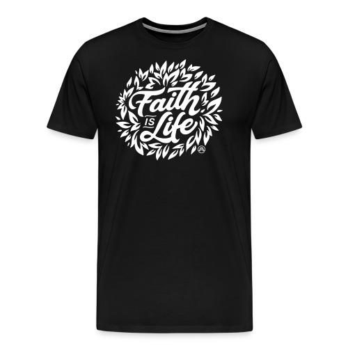 Faith is Life - Männer Premium T-Shirt