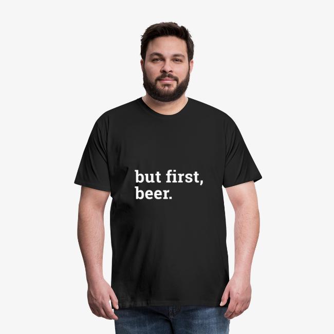 But first beer - Zuerst ein Bier
