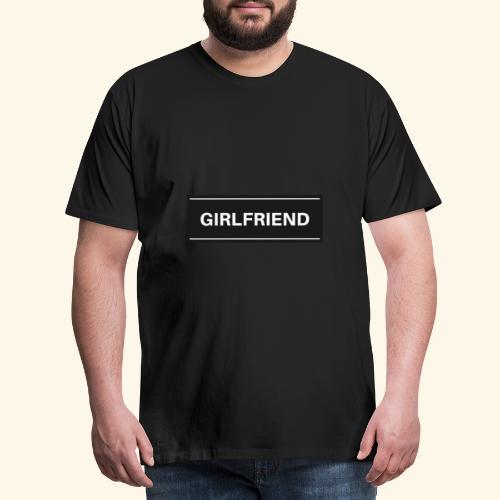 GIRLDFRIEND - Männer Premium T-Shirt