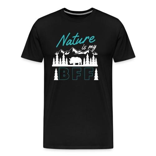 Nature Is My BFF - Männer Premium T-Shirt