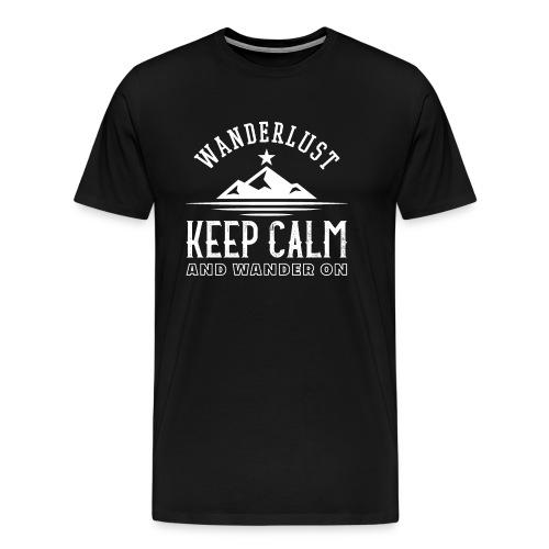 Wanderlust Keep Calm And Wander On - Männer Premium T-Shirt