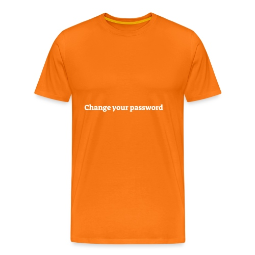 Change your password - Herre premium T-shirt