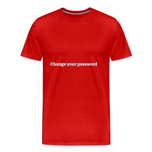 Change your password - Herre premium T-shirt
