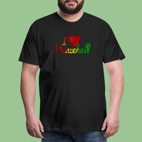 I Love Dancehall - Jamaica Fan Shirt - Männer Premium T-Shirt