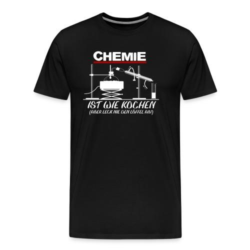 Chemie ist wie kochen - Männer Premium T-Shirt
