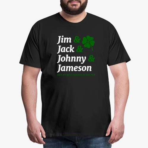 Jim, Jack, Johnny, Jameson - Met my best friends - Männer Premium T-Shirt