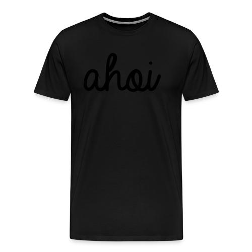 Ahoi. - Männer Premium T-Shirt